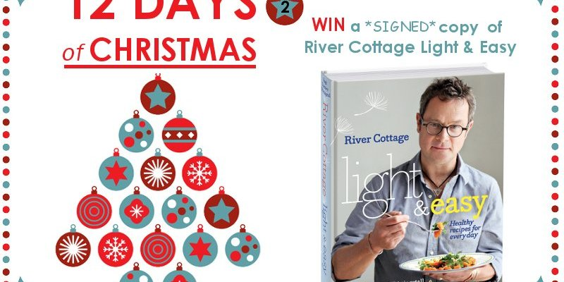 WIN a Signed Copy of Hugh Fearnley-Whittingstall's River Cottage Light & Easy – 12 Days of Christmas Competition Day 2