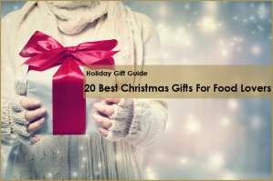 20 Best Christmas Gifts For Food Lovers
