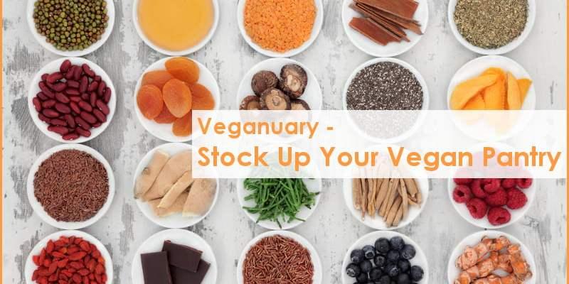 Veganuary - Stock Up Your Vegan Pantry
