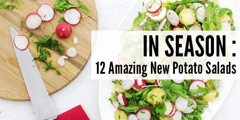 In Season - 12 Amazing New Potato Salads
