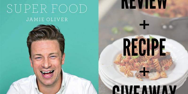 Jamie Oliver's Everyday Super Food: Review + Recipe + Giveaway