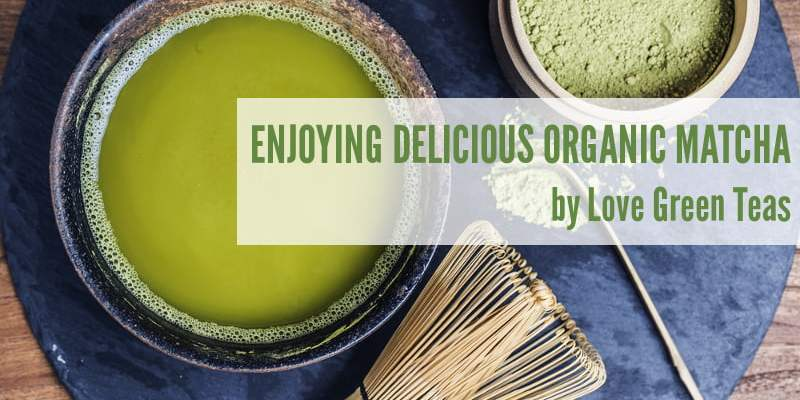 Organic Matcha by Love Green Teas