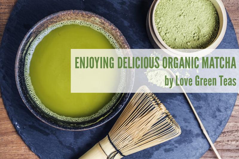 Organic Matcha by Love Green Teas