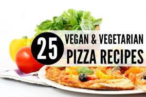 25 vegan & vegetarian pizzas