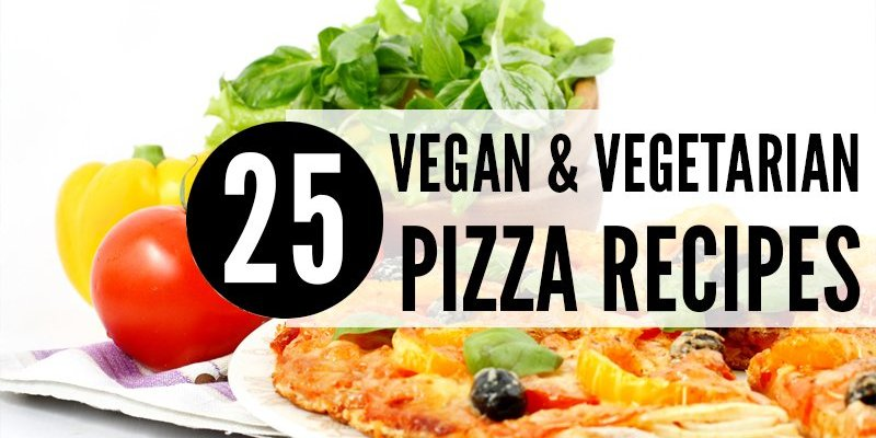 25 vegan & vegetarian pizzas