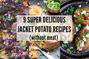 9 Super Delicious Jacket Potato Recipes