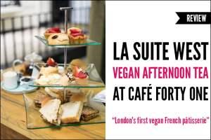 La Suite West Vegan Afternoon Tea