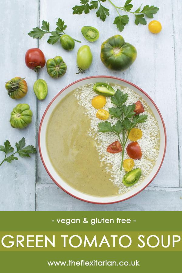 Green Tomato Soup [vegan] © The Flexitarian - Annabelle Randles