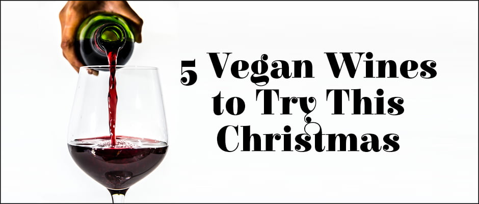5 Vegan Wines to Try This Christmas
