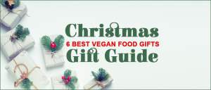 Christmas Gift Guide - 6 Best Vegan Food Gifts