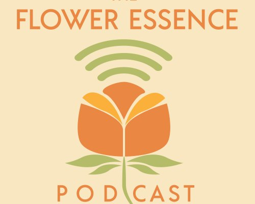 FEP00 About the Flower Essence Podcast