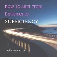 How To Shift From Extremes To Sufficiency