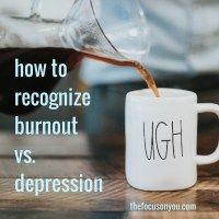 How To Recognize Burnout vs. Depression