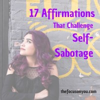 17 Affirmations That Challenge Self-Sabotage