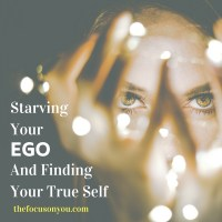 Starving Your Ego And Finding Your True Self