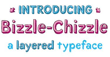 Bizzle-Chizzle [4 Fonts]