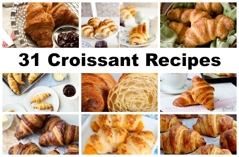 31 Croissant Recipes for National Croissant Day (January 30)