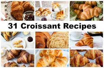 31 croissant recipes
