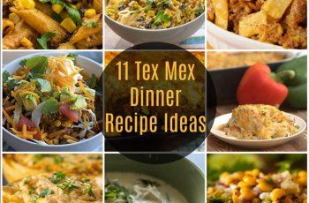 11 Tex Mex Dinner Recipe Ideas