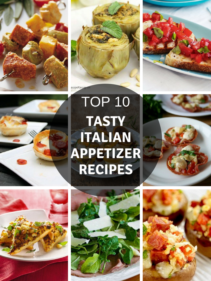Top 10 Italian Appetizer Recipe Ideas