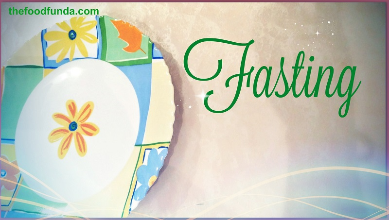 Benefits of fasting | Ayurvedic and other concepts