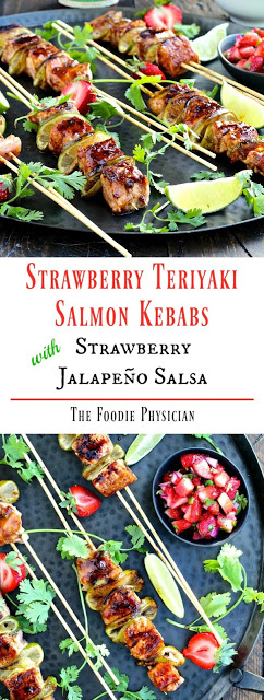 Strawberry Teriyaki Salmon Kebabs with Strawberry Jalapeño Salsa | @foodiephysician
