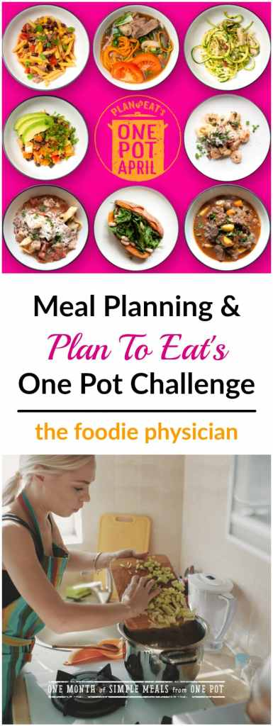 Meal Planning: Plan to Eat One Pot Challenge   @foodiephysician