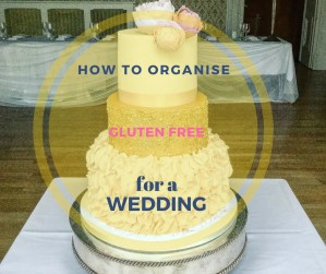 How To: Organise Gluten Free For A Wedding