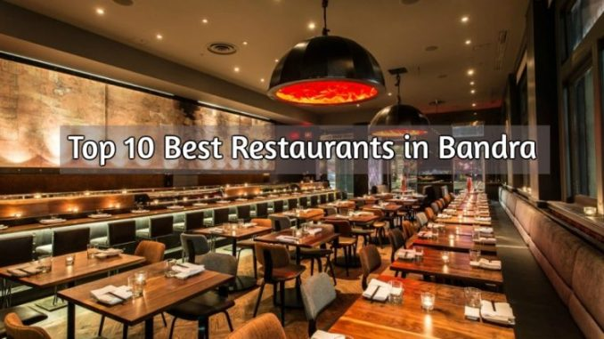 Restaurants in bandra kurla complex, Romantic restaurants in bandra, Restaurants in bandra with buffet, Restaurants in bandra east, Restaurants in bandra linking road, Places in bandra to hangout, Veg restaurants in bandra, Restaurants in khar