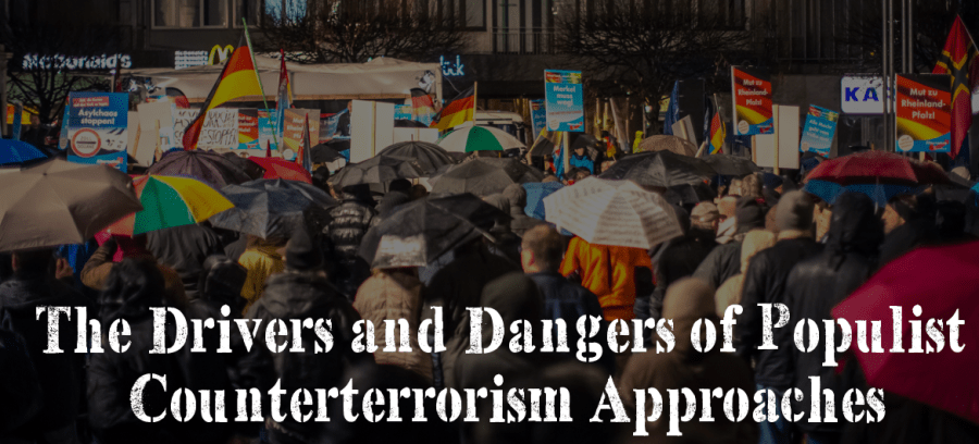 The Drivers and Dangers of Populist Counterterrorism Approaches - The Foreign Analyst