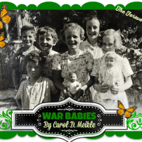 War Babies: A Childhood Memory Piece by Carol D. Meikle