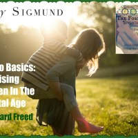 Back To Basics: Raising Children In The Digital Age, by Richard Freed