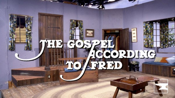 The Gospel According to Fred