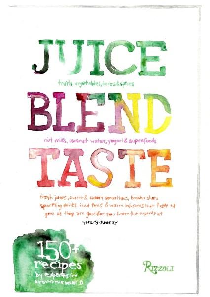 Juice.Blend.Taste.  thefrancofly.com. Jessie Kanelos Weiner