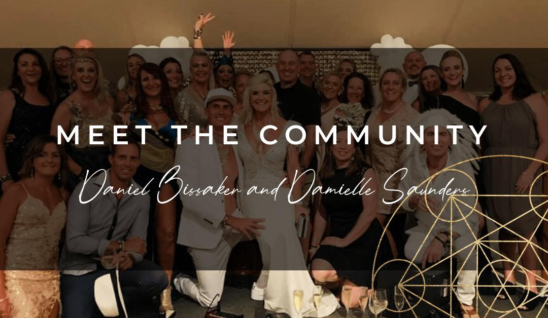 Meet The Community: Daniel Bissaker and Danielle Saunders
