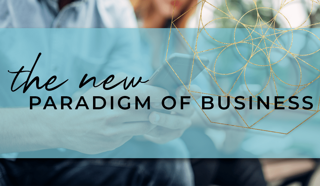 The New Paradigm of Business