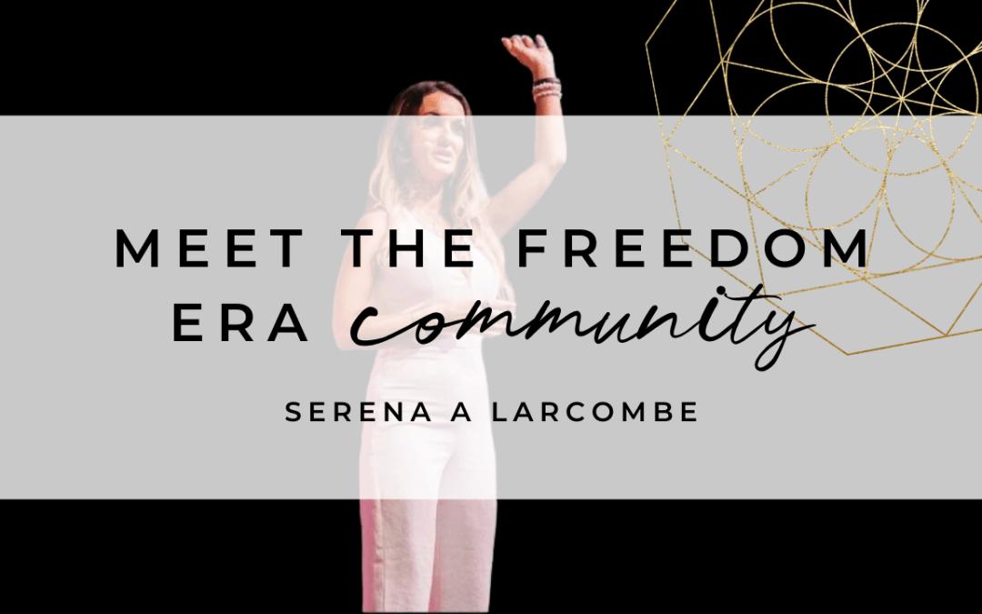 Meet The Community: Serena A Larcombe