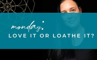 Monday: Love It Or Loathe It?