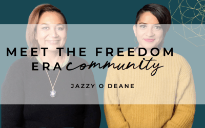 Meet The Freedom Era Community – Jazzy O Deane