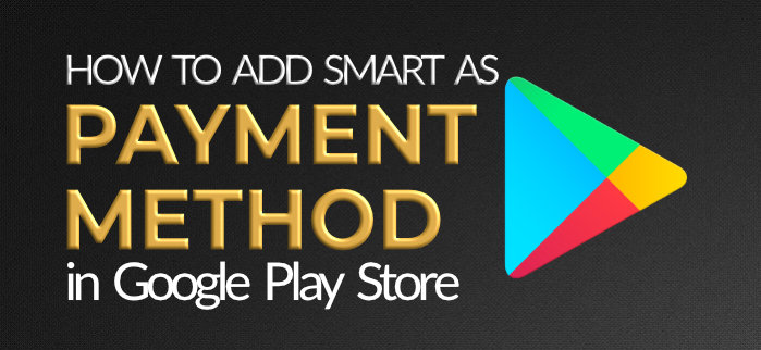 How to Add Smart as Payment Method in Google Play Store