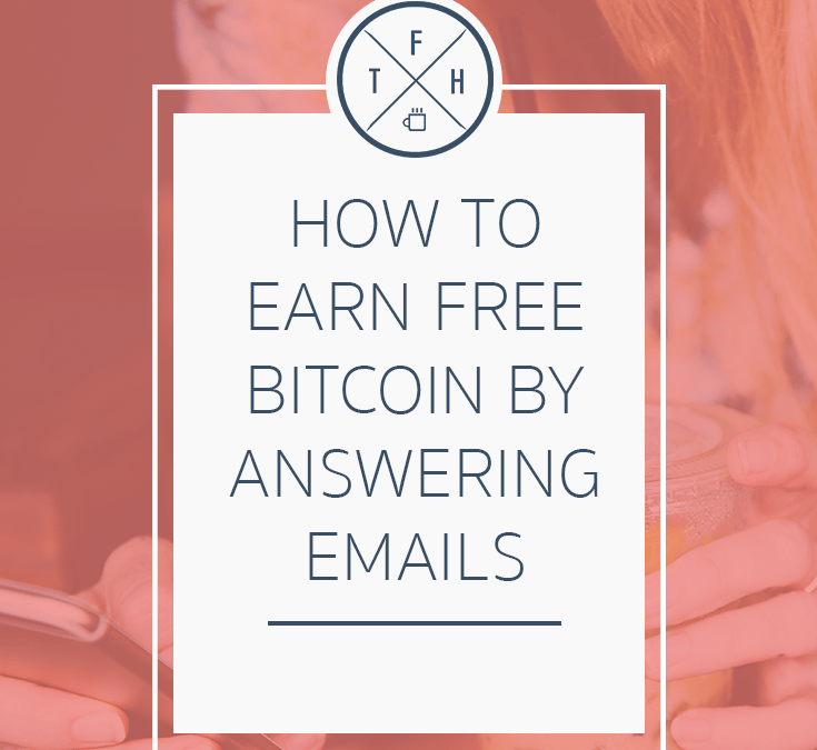 How To Earn Free Bitcoin By Answering Emails The Freelance Hustle -