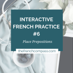 Interactive French Practice #6