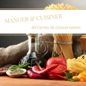 French Conversation Cards about Food, Eating and Cooking