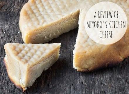 Miyoko's Kitchen Cheese Review
