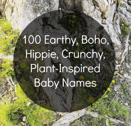 100 Earthy, Boho, Plant-Inspired Baby Names