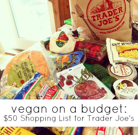 Vegan on a Budget: $50 Trader Joe's List | The Friendly Fig