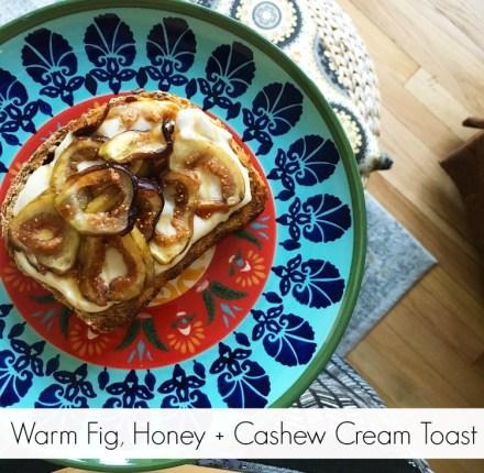 Fig, Honey, Cashew Cream Toast