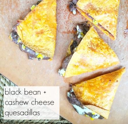 Vegan Black Bean Cashew Cheese Quesadilla