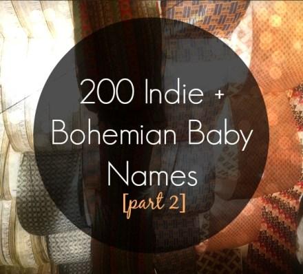 200 Indie Bohemian Baby Names
