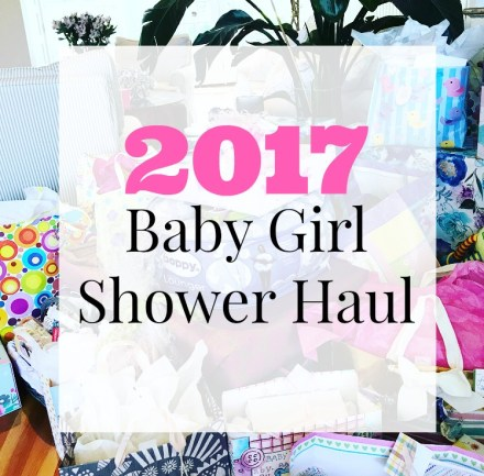 2017 Baby Girl Shower Haul